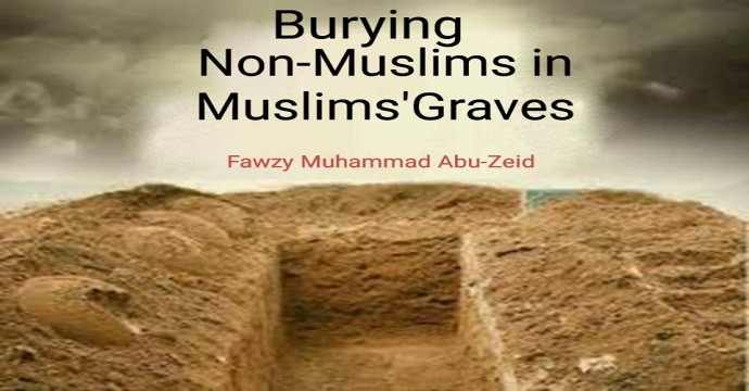 Burying non- Muslims in Muslims' graves